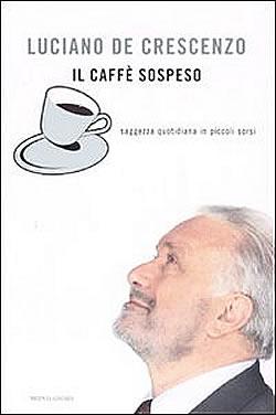 Il caffè sospeso, saggezza quotidiana a piccoli sorsi